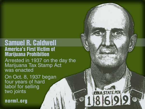 Samuel R. Caldwell - America's First Victim of Marajuana Prohibition via norml.org