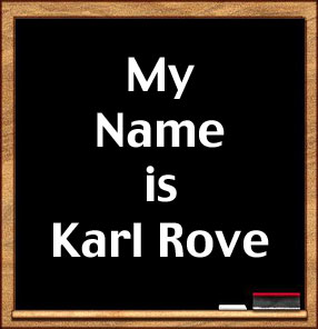 "Blackboard with ""My Name is Karl Rove"" written on it."