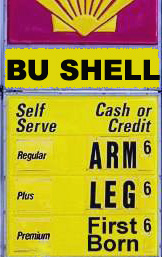 BU SHELL where the gas price sign asks for an arm, leg, or first born