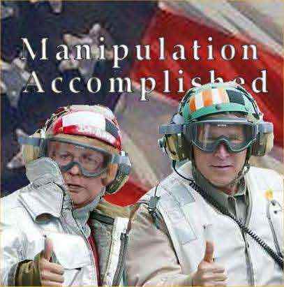 Cheney and Bush give thumbs up to Manipulation Accomplished