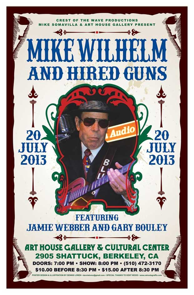 Mike Wilhelm & Hired Guns featuring Jamie Webber and Gary Bouley ~ July 20, 2013 ~ Art House Gallery and Cultural Center, Berkeley, CA ~ 8 PM