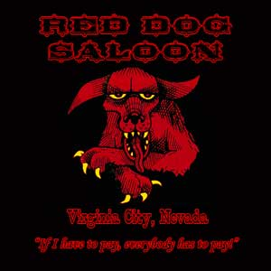 Red Dog Saloon poster thanks to Mike Wilhelm
