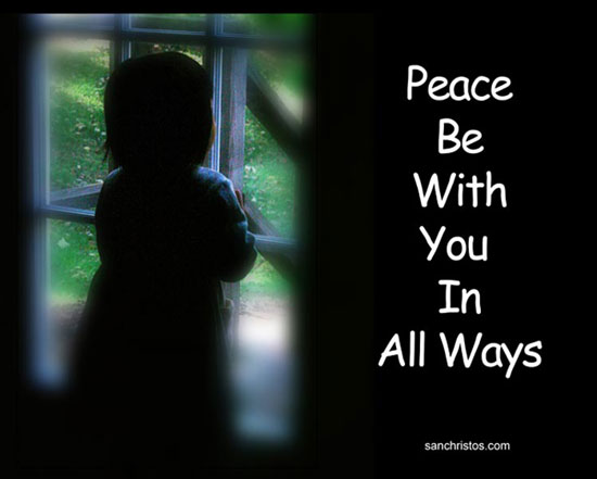 Peace Be With You In All Ways from sanchristos.com, photo by Chris Nelson