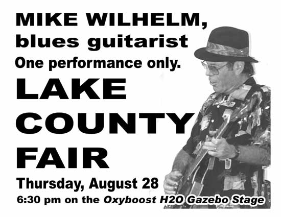 Mike Wilhelm - Solo Performance - Lake County Fair - Lakeport, CA - Thursday, August 28th 6:30 PM