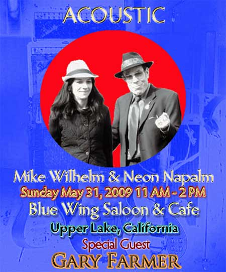 Mike Wilhelm and Neon Napalm with Special Guest Star: Gary Farmer of Gary Farmer and the Troublemakers