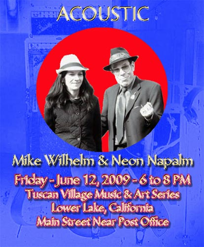 Mike Wilhelm and Neon Napalm - Tuscan Village - Lower Lake, CA - June 12, 2009 - 6-8 PM