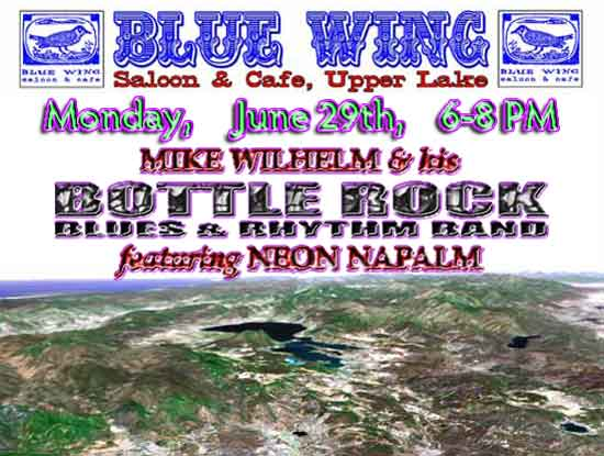 Mike Wilhelm and his Bottle Rock Blues and Rhythm Band at the Blue Wing Monday June 29th - 6-8 PM