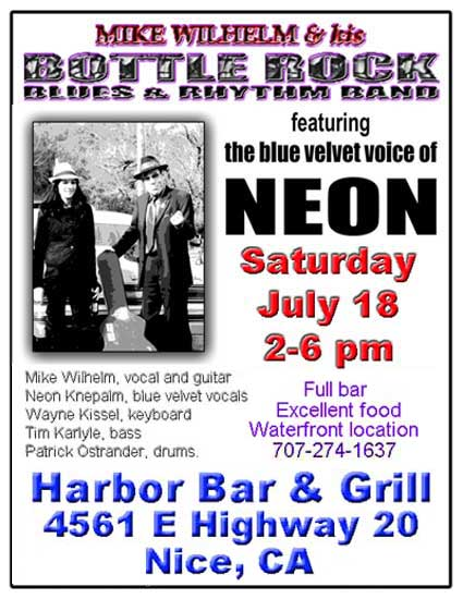 Mike Wilhelm and his Bottle Rock Blues and Rhythm Band featuring the velvet voice of Neon Knepalm at The Harbor, Nice, CA July 18, 2-6 PM