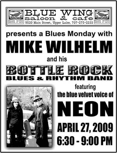 Mike Wilhelm and his BOTTLE ROCK Blues & Rhythm Band featuring the blue velvet voice of Neon