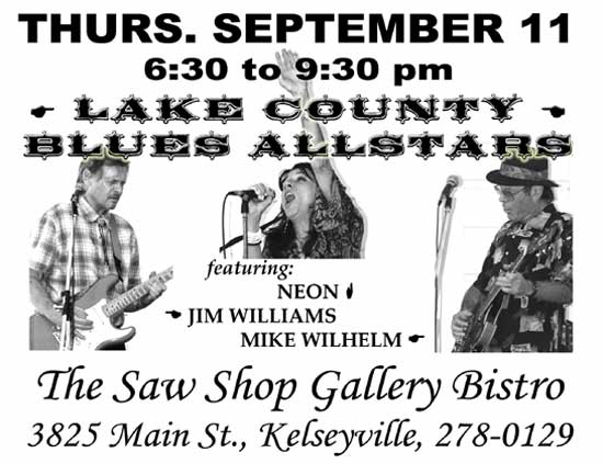 Lake County Blues Allstars  -  Saw Shop - Kelseyville, CA September 11 - 6:30-9:30 PM - Jim Williams - Neon - Mike Wilhelm
