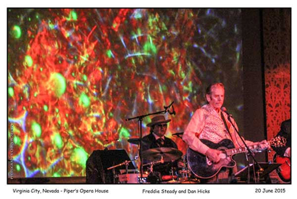 Freddie Steady and Dan Hicks at Piper's Opera House, June 20, 2015 ~ Photo: Chris W Nelson
