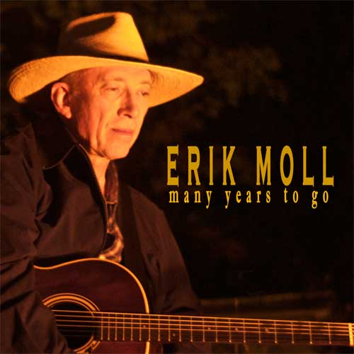 ERIK MOLL ~ MANY YEARS TO GO