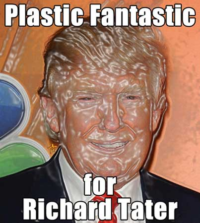 Plastic Fantastic for Richard Tater