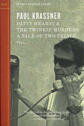 Paul Krassner's book, Patty Hearst and the Twinkie Murders: A Tale of Two Trials