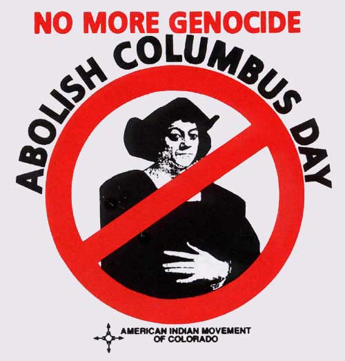 Open No More Genocide, Abolish Columbus Day