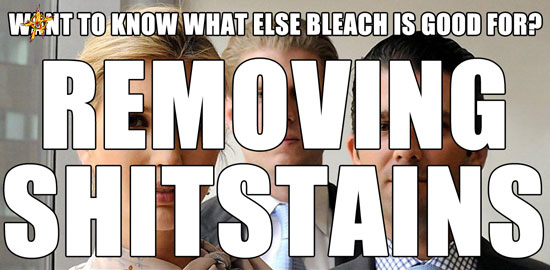 Want to know what else bleach is good for? Removing shitstains