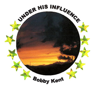 Under His Influence by Bobby Kent