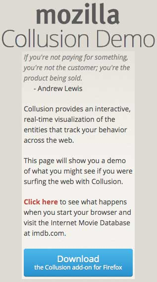 Collusion provides an interactive, real-time visualization of the entities that track your behavior across the web.