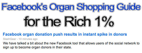 Facebook's Organ Shopping Guide for the Rich One Percent