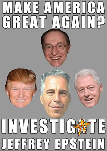 Make America Great Again ~ Investigate Jeffrey Epstein