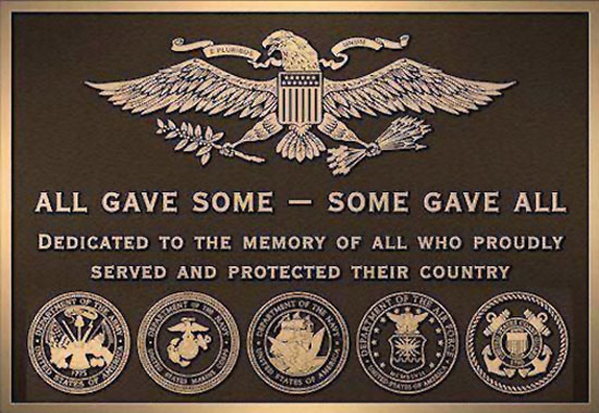 Memorial Day 201805.28 ~ All gave some ~ Some Gave All ~ Dedicated to the memory of all who proudly served and protected their country