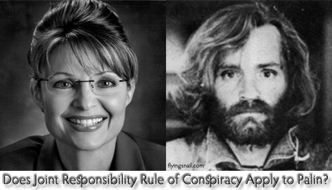 Palin/Manson graphic ~ Does Joint Responsibility Rule of Conspiracy Apply to Palin and the attack on Former U.S. Representative Gabrielle Giffords?