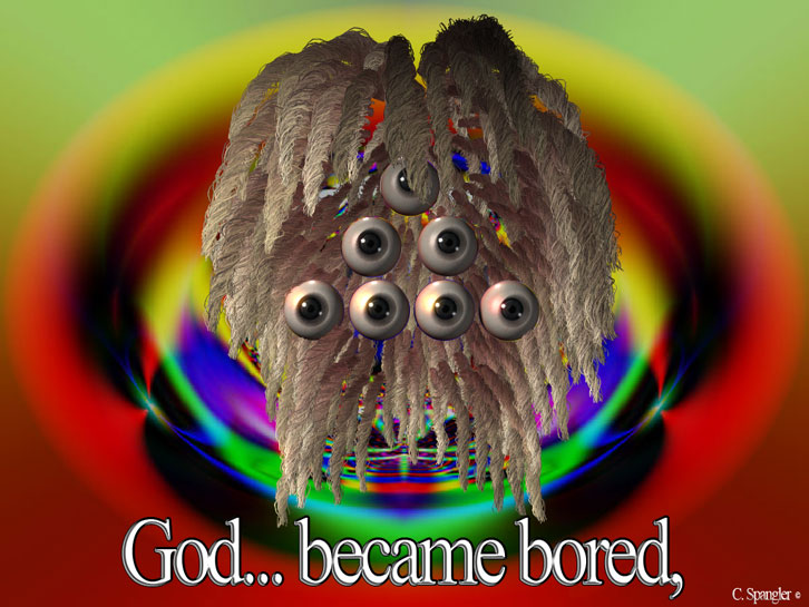 God... became bored,