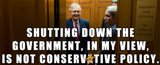 Mitch McConnell says, Shutting down the government, in my view, is not conservative policy.