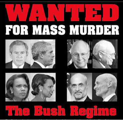 Bush Administration Wanted For Murder