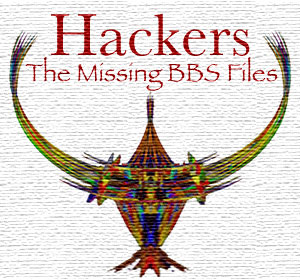 Hackers - The Missing BBS Files